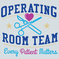 Operating Room Team Every Patient Matters Theme from Positive Promotions