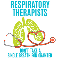 Respiratory Therapists Don't Take A Single Breath For Granted Theme from Positive Promotions