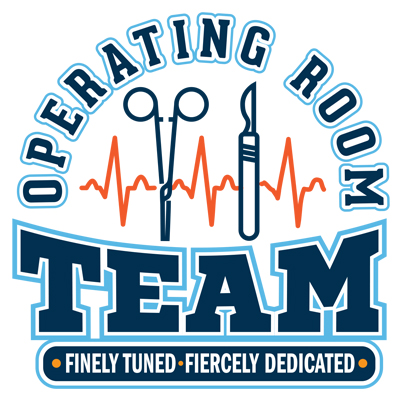 Operating Room Team Finely Tuned Fiercely Dedicated Theme from Positive Promotions