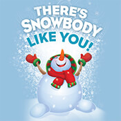 There's Snow-body Like You Theme from Positive Promotions