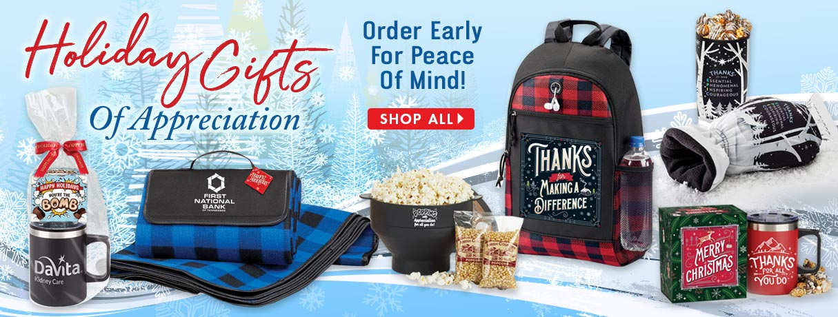 Holiday Gifts, Order early for peace of mind.