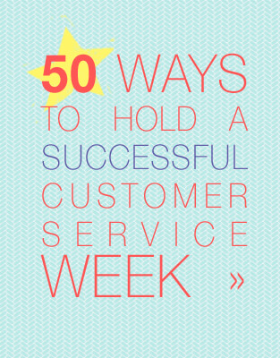 50 Ways to Hold a Successful Customer Service Week Download PDF