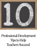 10 Professional-Development Tips to Help Teachers Succeed