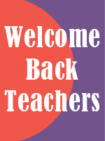 Welcome Teachers Back: 10 Ways to Get the Year Off to a Great Start
