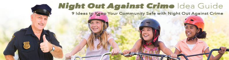 Ideas to Keep Your Community Safe with Night Out Against Crime