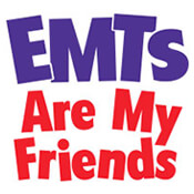 EMTs Are My Friends Theme from Positive Promotions