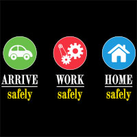 Arrive Safely Work Safely Home Safely Theme from Positive Promotions