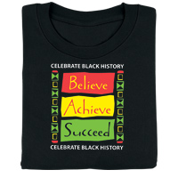 Black History: Believe, Achieve, Succeed T-Shirt