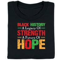 Black History: A Legacy of Strength, A Future of Hope T-Shirt