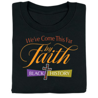 Black History: We've Come This Far by Faith T-Shirt