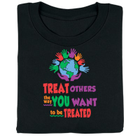 Treat Others the Way You Want to Be Treated T-Shirt