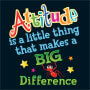 Attitude Is A little Thing That Makes A Big Difference Theme from Positive Promotions