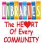 Libraries The Heart Of Every Community