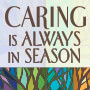 Caring is Always in Season