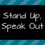 Stand Up Speak Out!