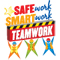 Safe work smart work Teamwork