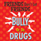 Friends Don't Let Friends Bully