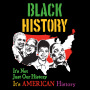 Black History It's Not Just Our History It's American History