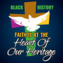 Black History Faith Is At The Heart Of Our Heritage