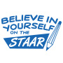 Believe In Yourself On The STAAR