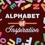 Alphabet Of Inspiration