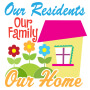 Our Residents Our Family Our Home