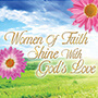 Women Of Faith Shine With God's Love