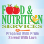 Food & Nutrition Services Prepared With Pride Served With Love