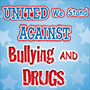 United We Stand Against Bullying & Drugs