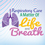 Respiratory Care A Matter Of Life And Breath