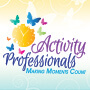 Activity Professionals Making Moments Count