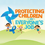 Protecting Children Is Everyone's Job