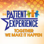 The Patient Experience Together We Make It Happen theme