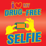 I Love My Drug Free Selfie