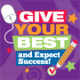 Give Your Best And Expect Success