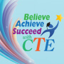 Believe Achieve Succeed With CTE