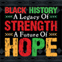 Black History A Legacy Of Strength A Future Of Hope