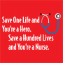 Save 1 Life And You're A Hero Save A 100 Lives And You're A Nurse