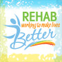 Rehab Working To Make Lives Better