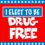 I Elect To Be Drug Free