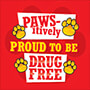 Paws-itively Proud To Be Drug Free