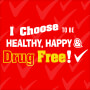 I Choose To Be Happy Healthy And Drug Free