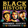 Black History Remember Educate Celebrate