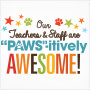 Our Teachers And Staff Are Paws-itivley Awesome