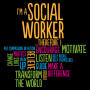 I'm A Social Worker Therefore I...
