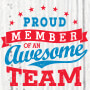 Proud Member Of An Awesome Team
