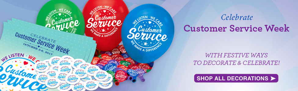 Decorations to celebrate Customer Service Week - October 2-6, 2017