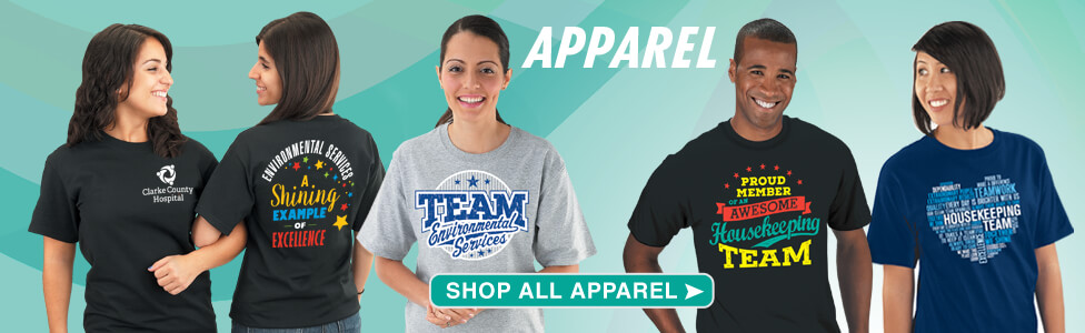 Check out our stylish Environmental Services & Healthcare Housekeeping appreciation apparel