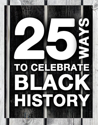 Black History Month 25 ways to celebrate