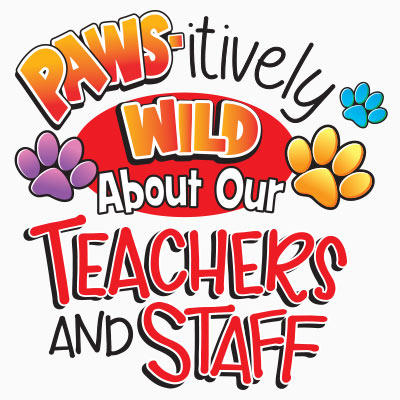 Paws-itively Wild About Our Teachers & Staff themed products